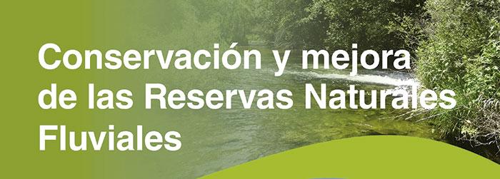 La conservación y mejora de las reservas naturales fluviales
