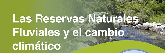 Las reservas naturales fluviales y el cambio climático